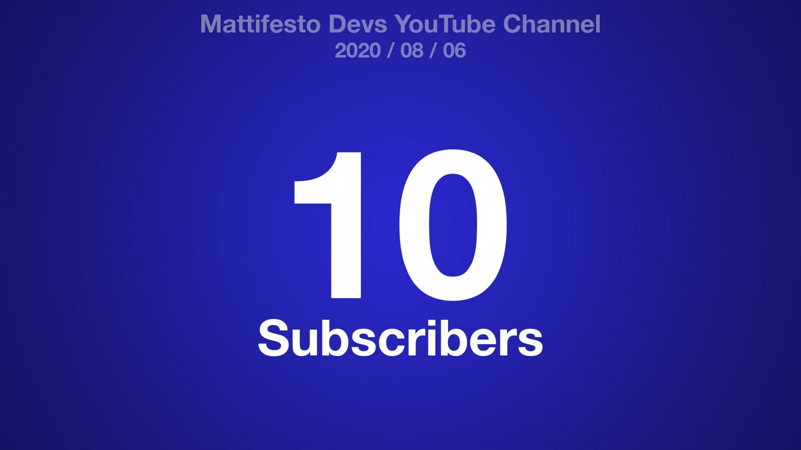 A blue radial gradient background with the text: Mattifesto Devs YouTube Channel 2020/08/06 10 Subscribers